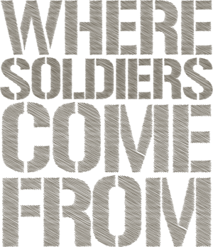Where Soldiers Come From is a 2011 war documentary
